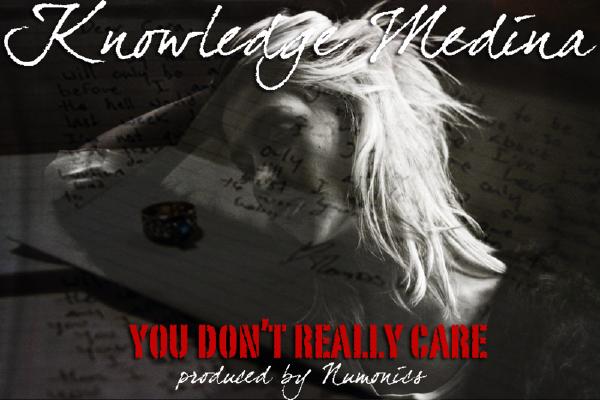 """Knowledge Medina: """"You Don't Really Care"""" (prod. by Numonics)"""
