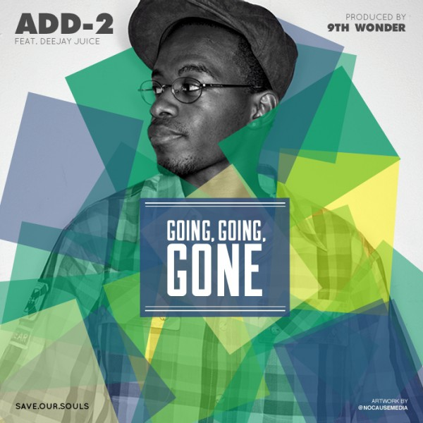 """Add-2: """"Going, Going, Gone"""" feat Deejay Juice (prod. by 9th Wonder)"""