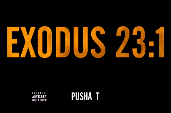 Pusha T: Exodus 1:23 on RubyHornet