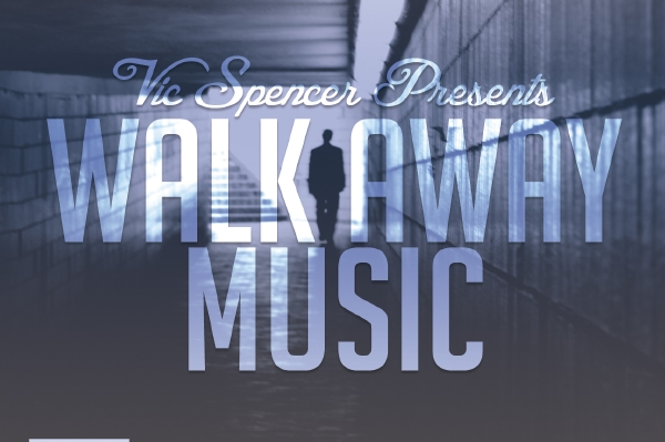 Vic Spencer: Walk Away Music